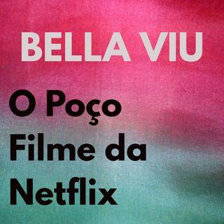 Bella Viu - 03 - O Poço - Filme - Netflix