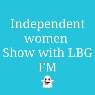 The Independent woman Show With LBG FM