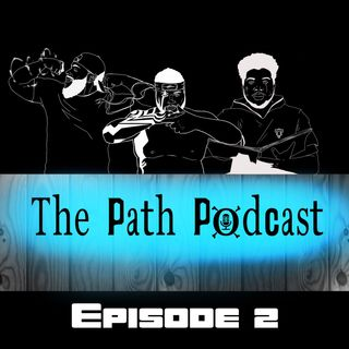 The Path Podcast/ Episode 2: Bangers