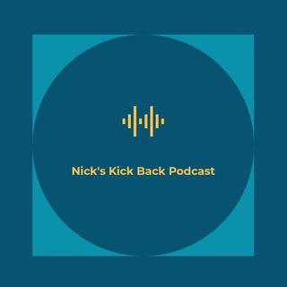 Nick's Kick Back Podcast - The Intro