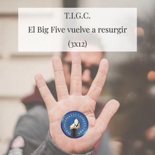 T.I.G.C. El Big Five vuelve a resurgir (3x12)