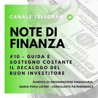 Note di Finanza | #10 Guida e Sostegno costante - Il decalogo del buon investitore