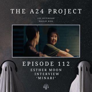 112 - Esther 'Minari' Moon Interview