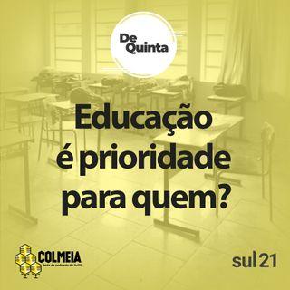 De Quinta ep.41: Educação é prioridade para quem?