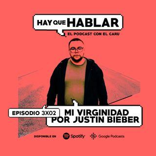 3x02 / mi Virginidad por Justin Bieber