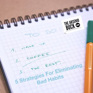 5 Strategies For Eliminating Bad Habits
