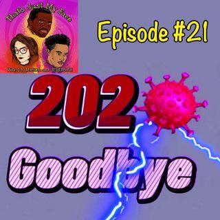 #21 2020...Goodbye!