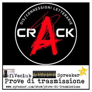 Prove di Trasmissione - Ospite Crack Rivista