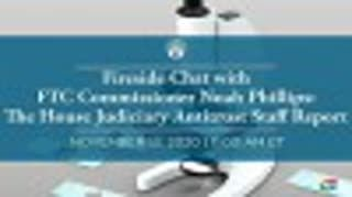 Fireside Chat with FTC Commissioner Noah Phillips: The House Judiciary Antitrust Staff Report