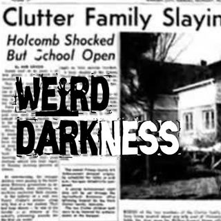 """IN COLD BLOOD: THE CLUTTER MURDERS"" and More True Terrifying Horror Stories! #WeirdDarkness"