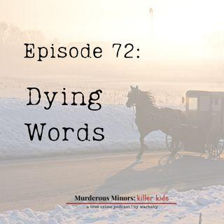 72: Dying Words - Tabitha Buck - Michelle Lambert - Lawrence Yunkin