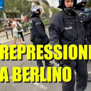 Repressione a Berlino: ecco il vero volto del regime