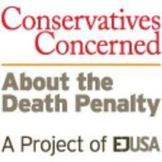 Conservatives Concerned About the Death Penalty