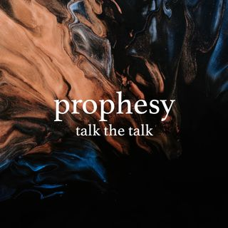 Prophesy: Talk the Talk - Rev Kenneth Chin