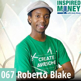 067: Creative Entrepreneur Wants to Use YouTube to Teach Millions | Roberto Blake