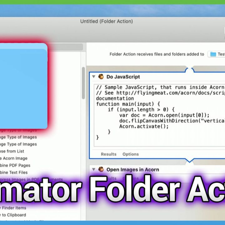 HOM 24: Writing Your Own Folder Actions with Automator - An Easier Way to Create a Script