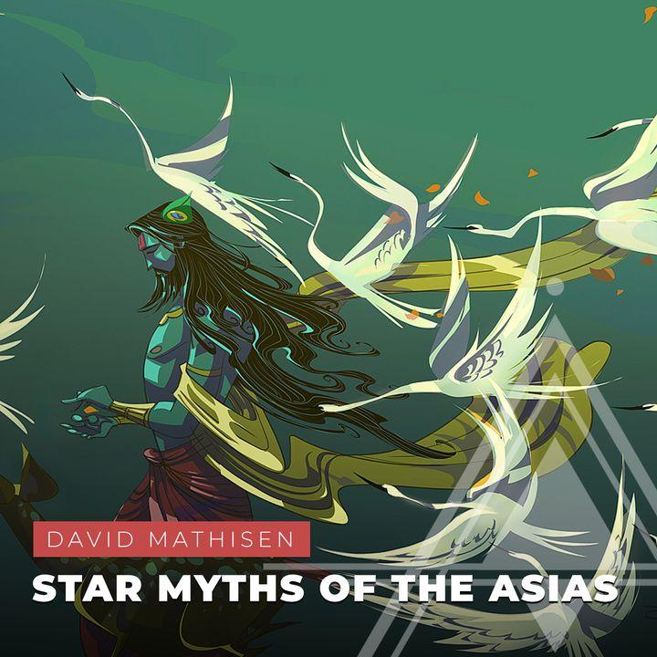 S03E13 - David Mathisen // Star Myths of the Asias