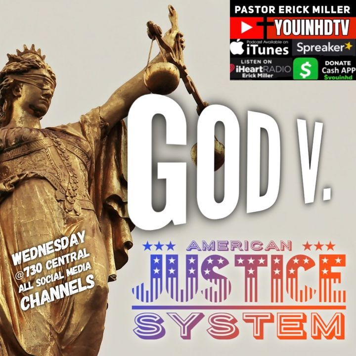 Ep.178 American Justice:  God v. American Justice System
