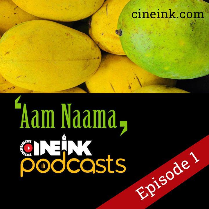 Episode 01: Aam Tera Kya Naam Re