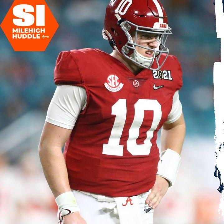 HU #615: Broncos Predicted to Draft QB Mac Jones at Pick 9 | Senior Bowl Update