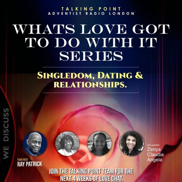 What's Love Got to do With it - Part 2  - Singledom, Dating and Relationships