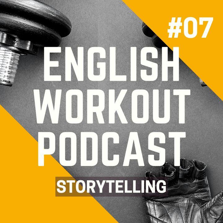 #07 Storytelling -  Verbos regulares no passado simples (terminados em ED).