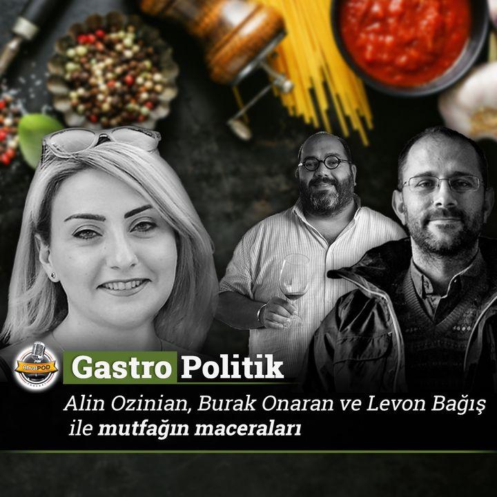 Gastro-Politik: Mutfağın Maceraları