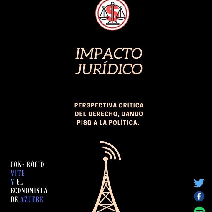 Impacto Jurídico - Episodio 2 La relación política-jurídica