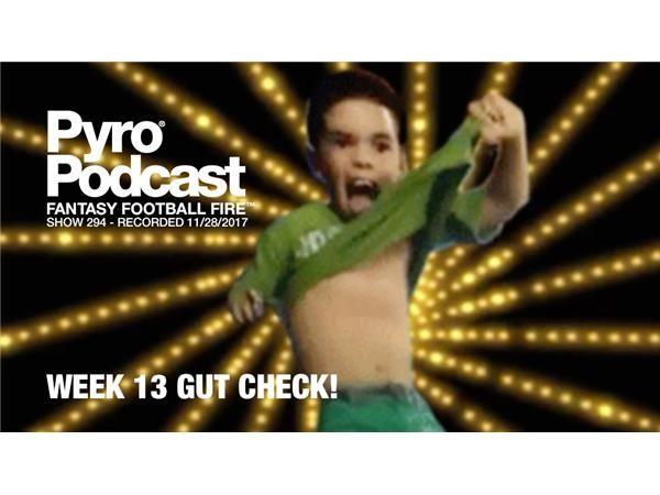 Fantasy Football Fire - Pyro Podcast Show 294 -  Week 13