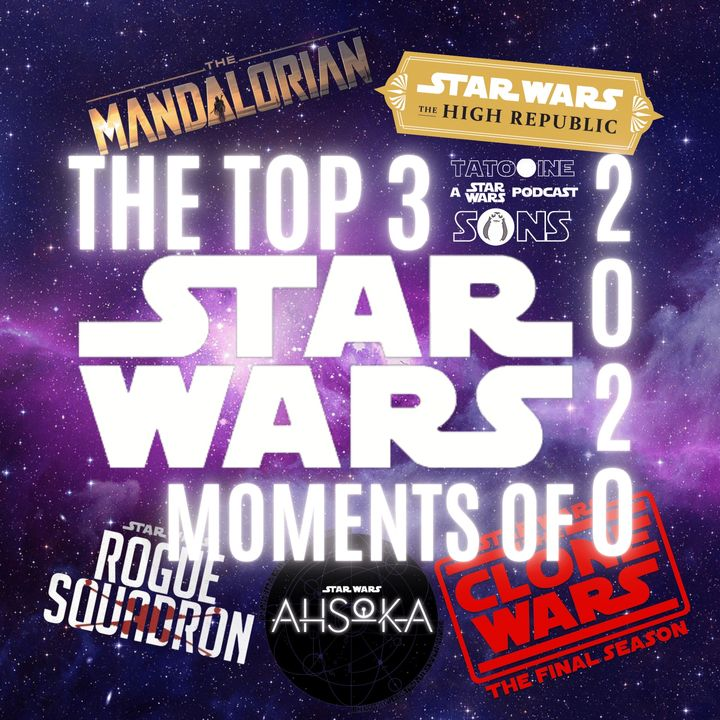 The Top 3 Star Wars Moments of 2020