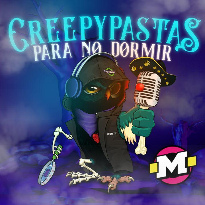 Creepypastas para no dormir by El Cartel