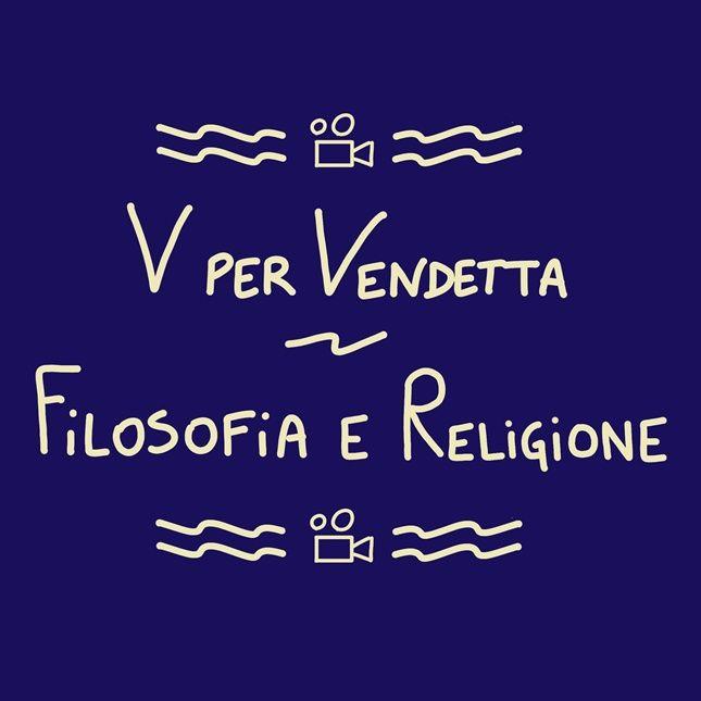 V per Vendetta - Parte 3 (filosofia della religione)