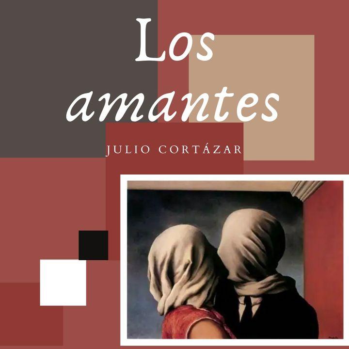 Los amantes   Juilio Cortázar