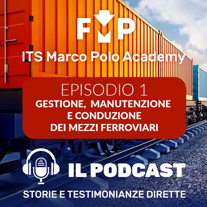 Ep.1 - ITS Marco Polo Academy - Corso gestione, manutenzione  e conduzione dei mezzi ferroviari