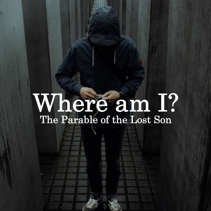 The Parables of Jesus Series: The Lost Son - Pr Andy Yeoh