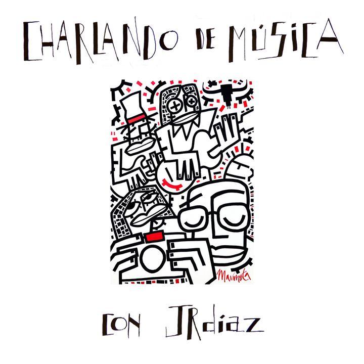Charlando de música con JRdíaz #001