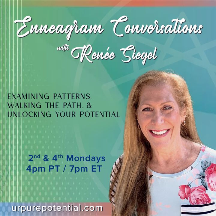 Enneagram Conversations with Renee Siegel:  Examining Patterns, Walking the Path, & Unlocking Your P