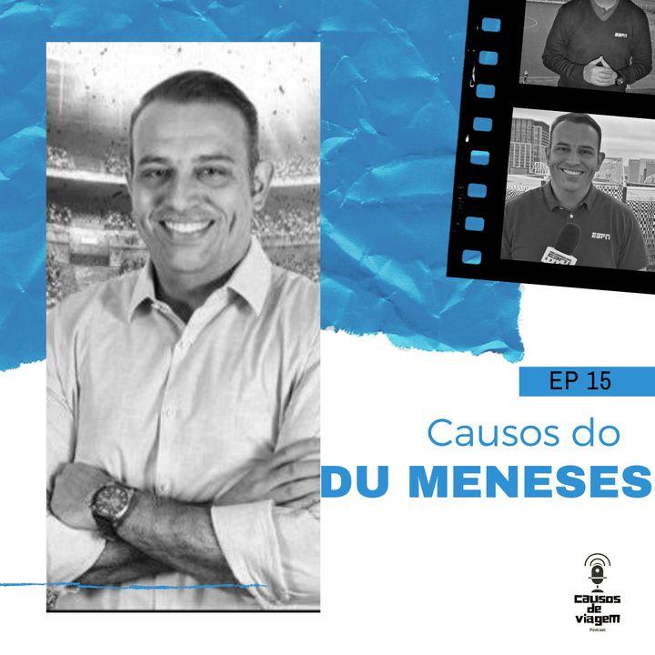 EP 15 - Causos do Du Meneses