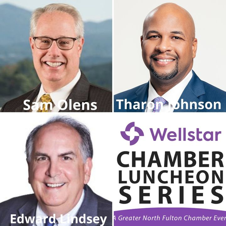 Wellstar Chamber Luncheon Series:  Georgia Legislative Update, with Sam Olens and Edward Lindsey of Dentons and Tharon Johnson of Paramount