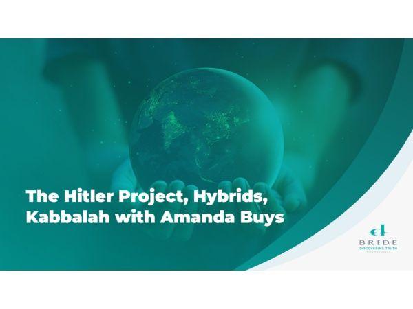 Hitler Project, Hybrids, and Kabbalah with Amanda Buys