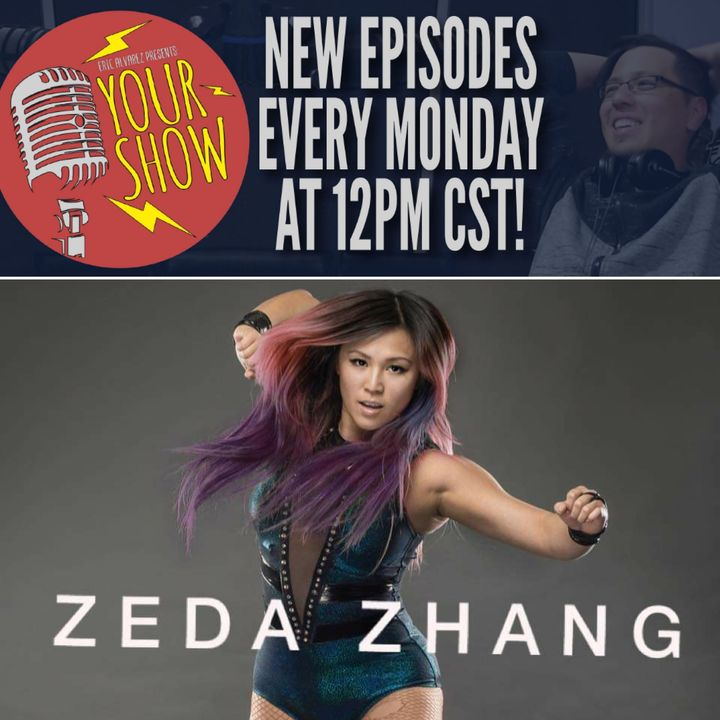 Your Show Episode 18 - Zeda Zhang Finds Victory Through It All