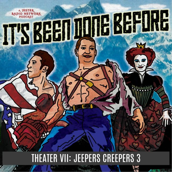 Theater VII: Jeepers Creepers