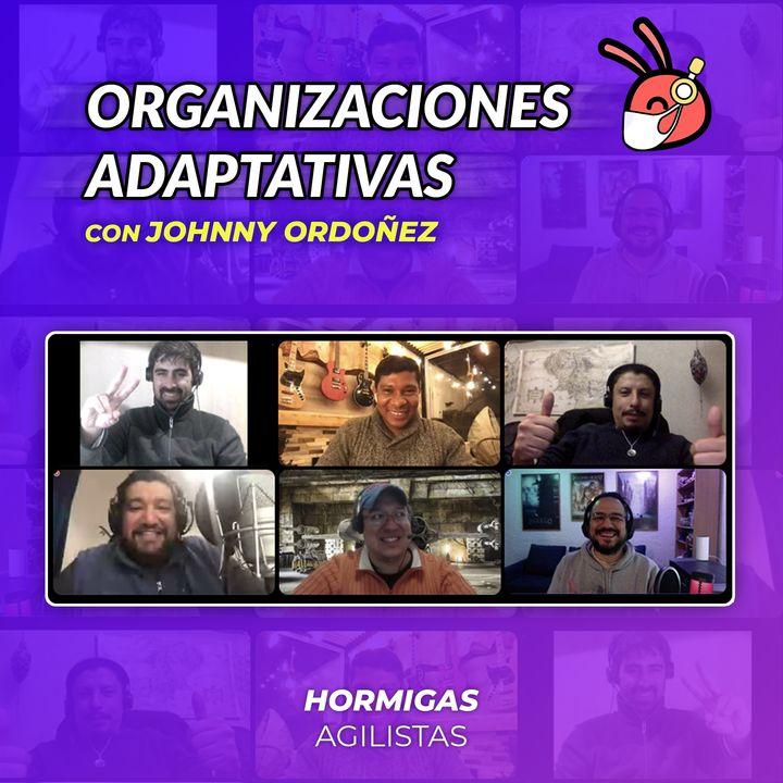 EP30 — Organizaciones Adaptativas con JohnnyOrdoñez