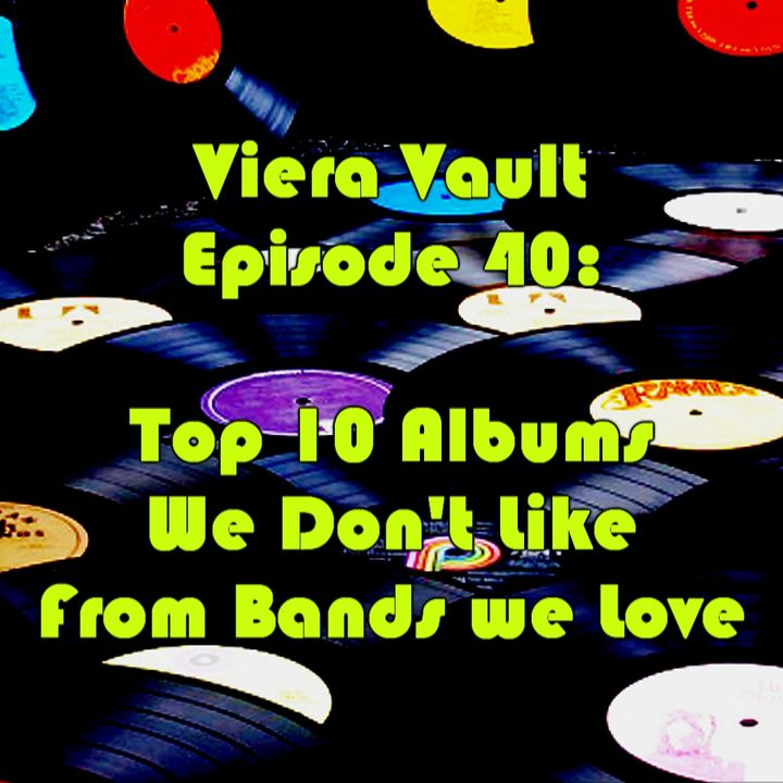 Episode 40: Top 10 Albums we don't like from bands we love. With Yohalmo Barahona