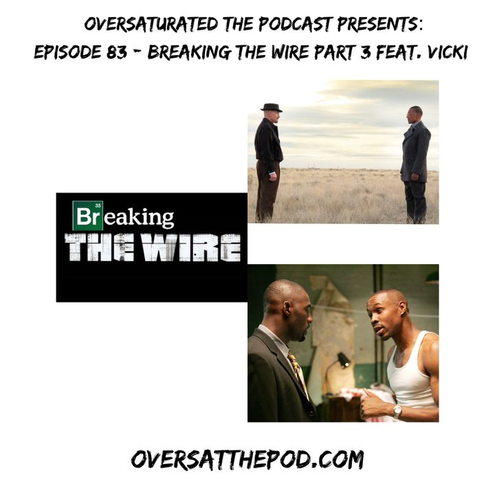 Episode 83 - Breaking The Wire Part 3 Feat. Vicki