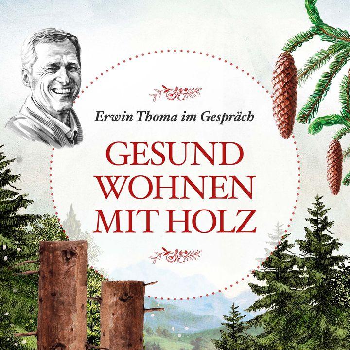 Gesund wohnen mit Holz: Erwin Thoma im Gespräch - #17