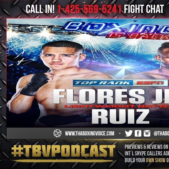 ☎️Gabriel Flores Jr. vs. Josec Ruiz🔥Live Fight Chat🥊Lil G Ready to Shine⭐️