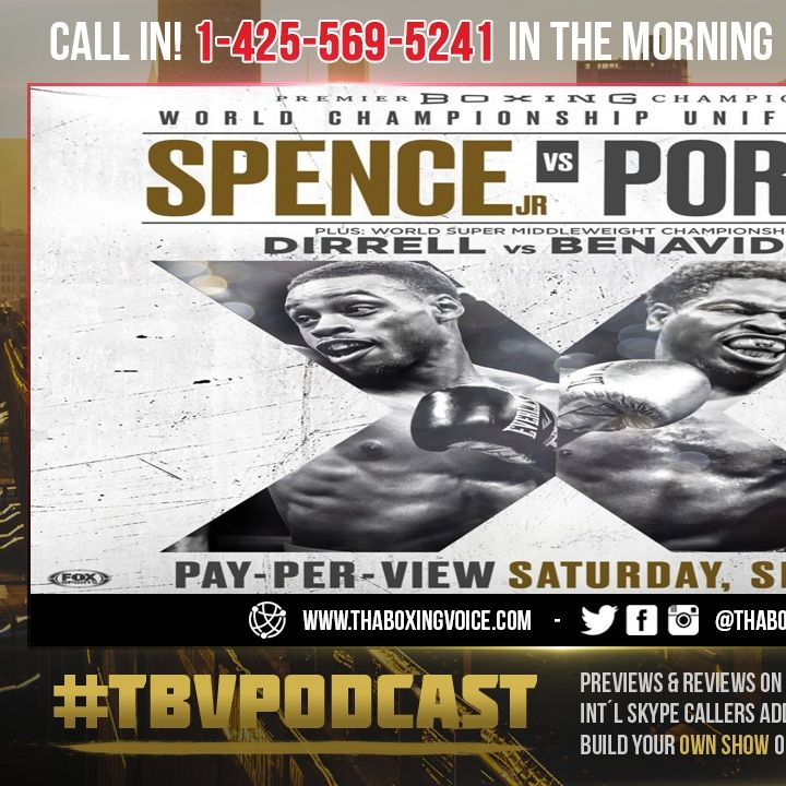 ☎️Spence vs Porter Welterweight Unification: The Best of the Best Break Down🔥