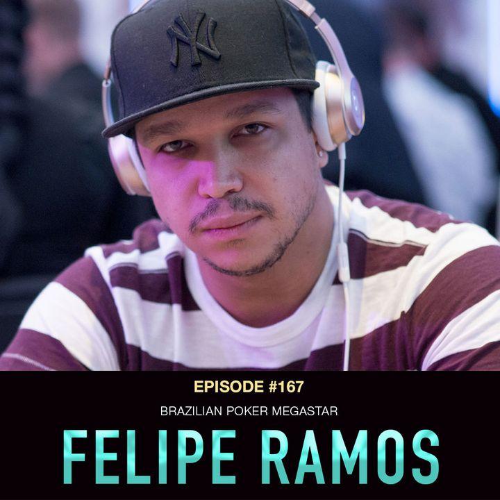 #167 Felipe Ramos: Brazilian Poker Megastar