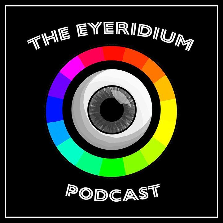 The Eyeridium Podcast